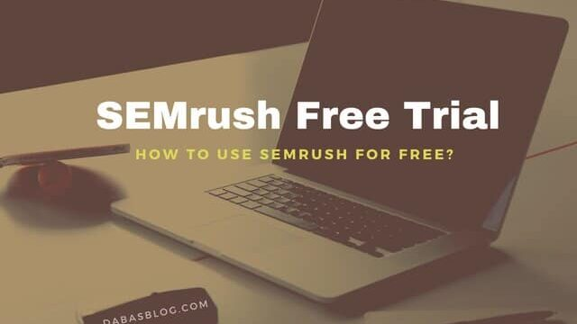 SEMrush Free Trial [2020]: How To Get SEMrush Trial?